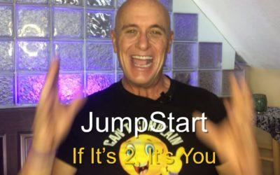 JumpStart – If It's 2, It's You