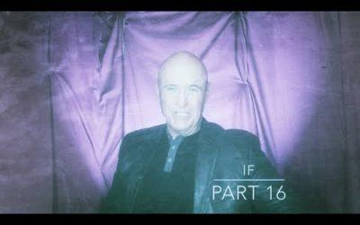 IF – Part 16