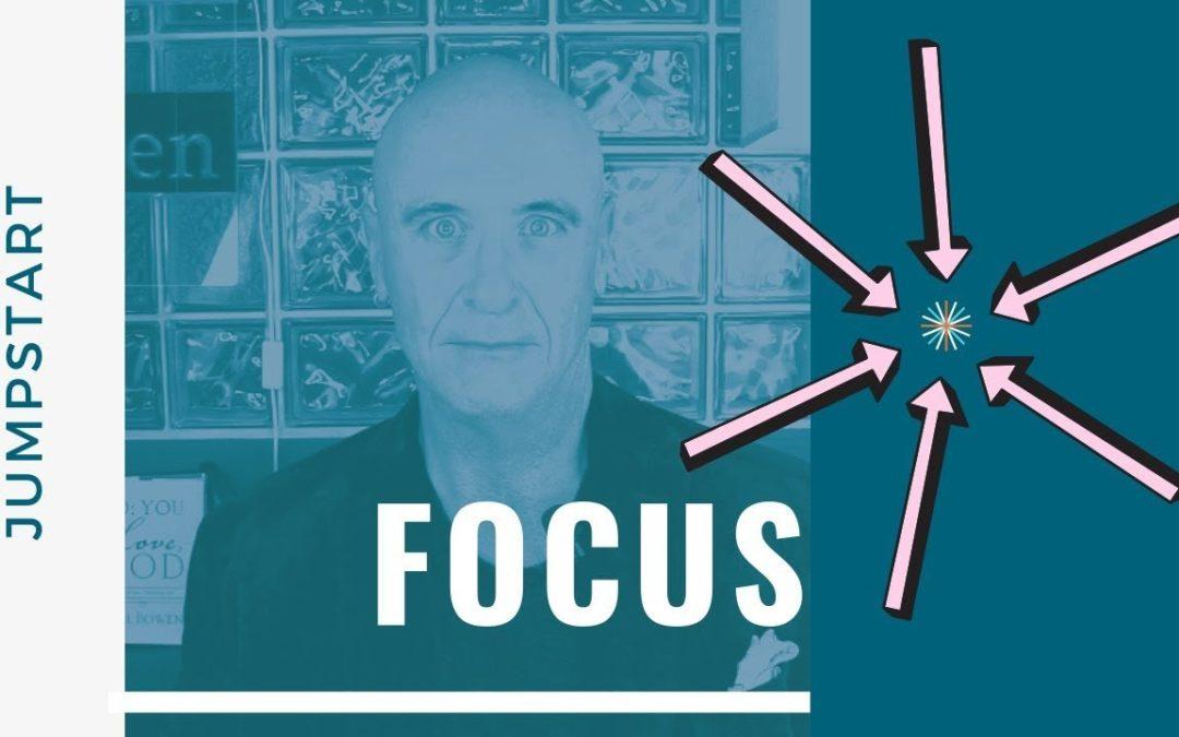JumpStart –  Focus