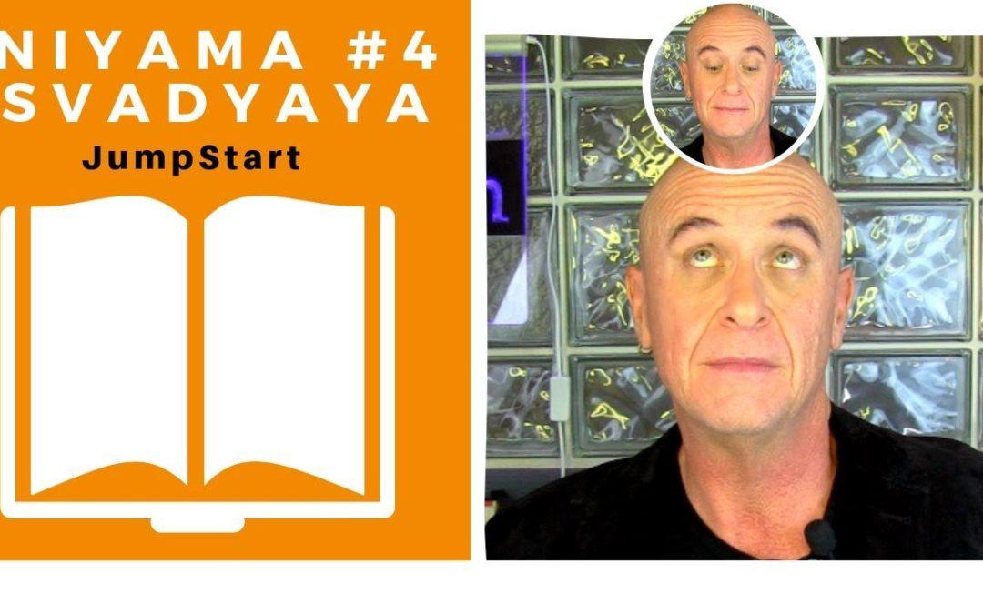 JumpStart – Niyama #4 – SVADYAYA