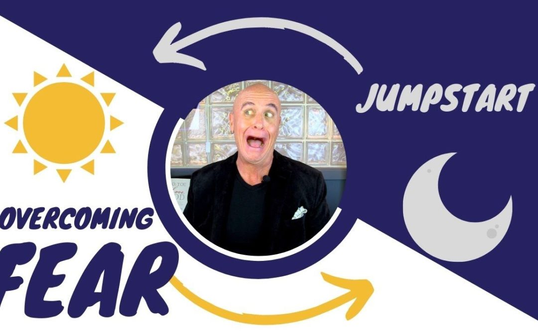 JumpStart –  Overcoming  Fear
