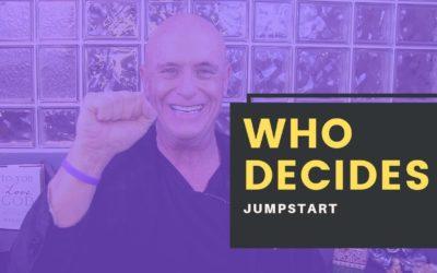 JumpStart- Who Decides?