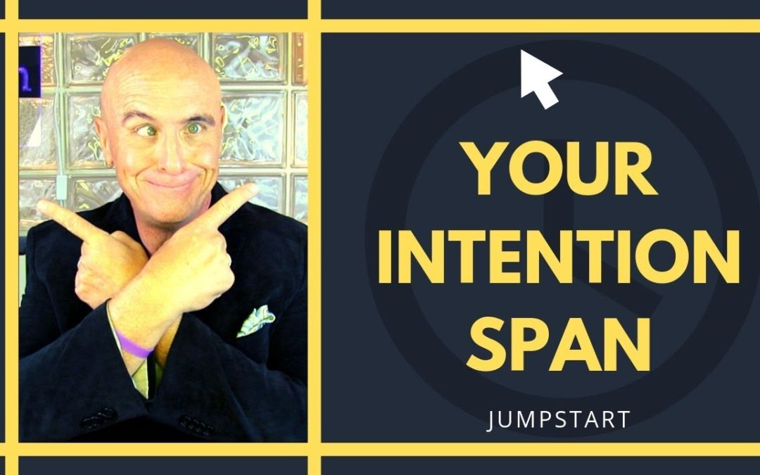 JumpStart – Your Intention Span