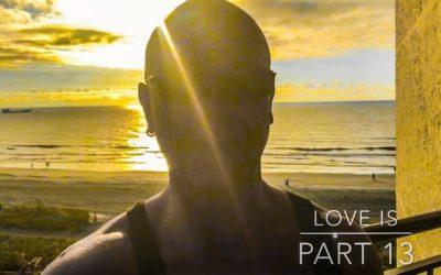 Love is – Part 13