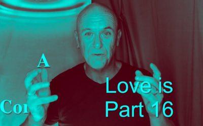 Love is – Part 16