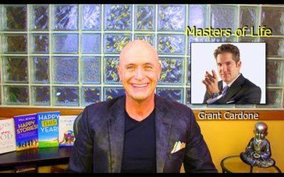 Masters of Life 18 – Grant Cardone