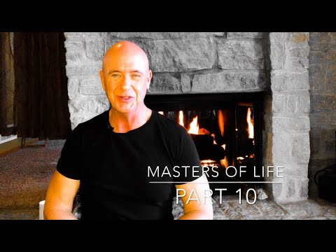Masters of Life – Part 10