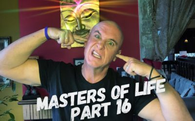 Masters of Life – Part 16