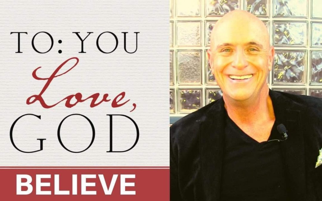 To You Love God Tuesday- Believe