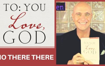 To You; Love God Tuesday – No There There