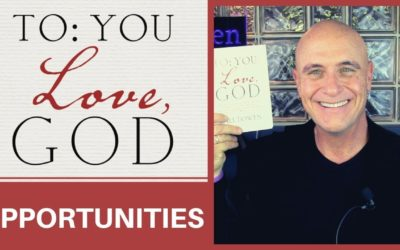 To You; Love God Tuesday – Opportunities